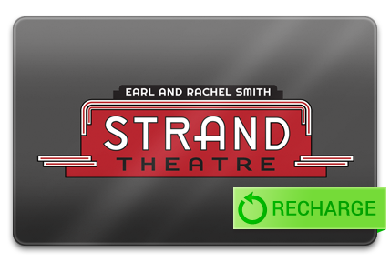 Recharge your Strand Theatre Card